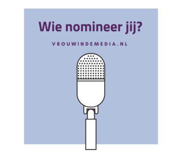 Nomineer nu: Vrouw in de Media Awards 2019